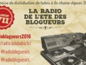 Radio été blogueurs 2016